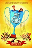 War of the World Records (The Fantastic Family Whipple)