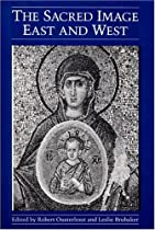 The Sacred Image East and West (Illinois Byzantine Studies) Ebook & PDF Free Download