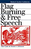 img - for Flag Burning and Free Speech: The Case of Texas v. Johnson book / textbook / text book