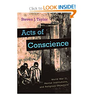 Acts of Conscience: World War II, Mental Institutions, and Religious Objectors (Critical Perspectives on Disability) Steven J. Taylor