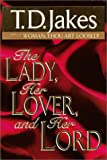 The Lady, Her Lover and Her Lord (0399144145) by Jakes, T. D.