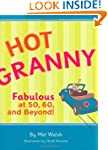 Hot Granny: Fabulous at 50, 60 and Be...