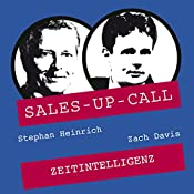 Zeitintelligenz (Sales-up-Call) | Stephan Heinrich, Zach Davis