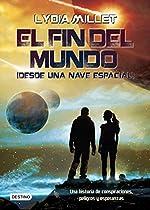 El Fin Del Mundo (desde Una Nave Espacial) (spanish Edition)