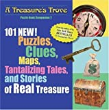 101 NEW! Puzzles, Clues, Maps, Tantalizing Tales, and Stories of Real Treasure: Puzzle Book Companion 2 (Treasure's Trove Puzzle Book Companion)