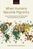 img - for When Humans Become Migrants: Study of the European Court of Human Rights with an Inter-American Counterpoint by Marie-Benedicte Dembour (2015-05-19) book / textbook / text book