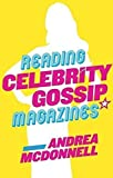 img - for Reading Celebrity Gossip Magazines by Andrea McDonnell (2014-06-03) book / textbook / text book