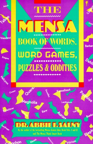 The Mensa Book of Words, Word Games, Puzzles, & Oddities, Abbie F. Salny
