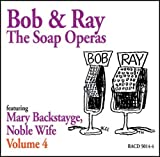 img - for Bob & Ray, The Soap Operas - Volume 4, Featuring Mary Backstayge, Noble Wife book / textbook / text book