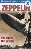 Zeppelin: The Age of the Airship (DK Readers Level 3) (French Edition) (0751328529) by Donkin, Andrew