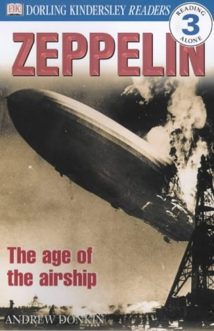 Zeppelin. : The Age of the Airship (DK Readers Level 3)