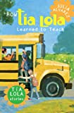 How Tia Lola Learned to Teach (The Tia Lola Stories)
