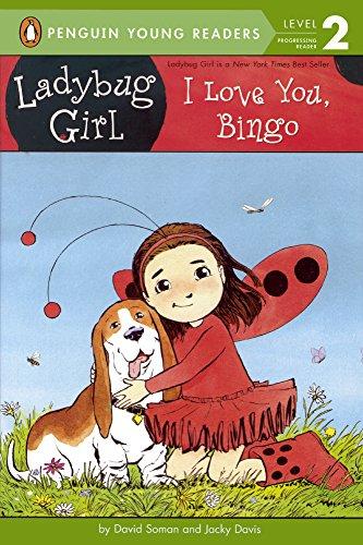 I Love You, Bingo (Ladybug Girl: Penguin Young Readers, Level 2)