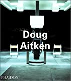 Doug Aitken (Contemporary Artists (Phaidon))