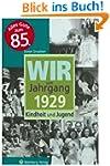 Wir vom Jahrgang 1929: Kindheit und J...