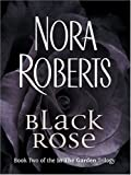 Black Rose (1594130833) by Roberts, Nora