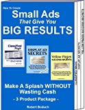 img - for How To Create Small Ads That Give You BIG RESULTS: Make a Splash Without Wasting Cash book / textbook / text book