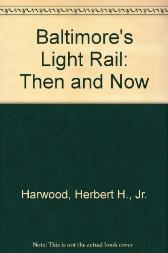 Baltimore's Light Rail: Then and Now