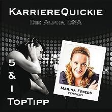 Karrierequickie: Die Alpha DNA Hörbuch von Marina Friess Gesprochen von: Marina Friess