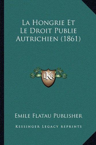 La Hongrie Et Le Droit Publie Autrichien (1861)