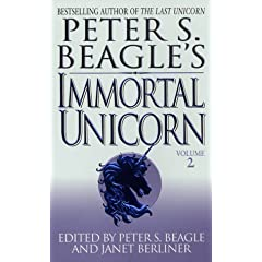 Peter S. Beagle's Immortal Unicorn, Vol. 2 by Peter S. Beagle and Janet Berliner