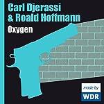 Oxygen | Carl Djerassi,Roald Hoffmann