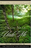 img - for Draw Near Unto Me: Daily Reflections on the Doctrine and Covenants book / textbook / text book