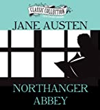 Northanger Abbey (The Classic Collection): Written by Jane Austen, 2014 Edition, (Unabridged) Publisher: Classic Collection [Audio CD] Jane Austen