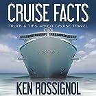Cruise Facts - Truth & Tips About Cruse Travel: Traveling Cheapskate Series, Book 2 Hörbuch von Ken Rossignol Gesprochen von: George Ridgeway