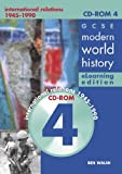 img - for G C S E Modern World History 4 Elearning Edition: International Relations 1945-1990 (History in Focus e-Learning Editions) (v. 4) book / textbook / text book