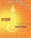 img - for Prayer: Exploring a Great Spiritual Practice book / textbook / text book