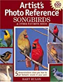 img - for Artists Photo Reference: Songbirds & Other Favorite Birds book / textbook / text book