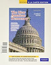 New American Democracy, The, Alternate Edition, Books a la Carte Edition (7th Edition)