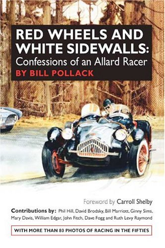 Red Wheels and White Sidewalls: Confessions of an Allard Racer