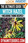 The Ultimate Guide To Witch Hazel: Ev...