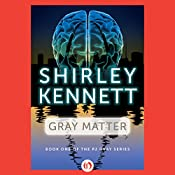 Gray Matter | Shirley Kennett