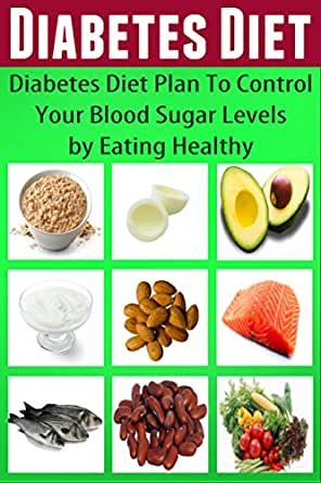 Diabetes Diet: Diabetes Diet Plan To Control Your Blood ...