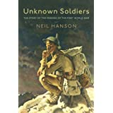 Unknown Soldiers: The Story of the Missing of the First World Warby Neil Hanson