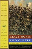 img - for Crazy Horse and Custer: The Parallel Lives of Two American Warriors 1st Anchor Books tra edition by Ambrose, Stephen E. (1996) Paperback book / textbook / text book
