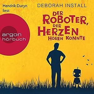 Der Roboter, der Herzen hören konnte Hörbuch