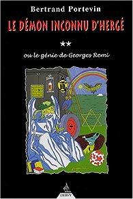 Le d�mon inconnu d'Herg� ou le g�nie de Georges Remi par Bertrand Portevin