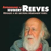 Astronomie (Réponses à des questions fréquemment posées 1)   Hubert Reeves