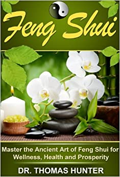 Feng Shui Master The Ancient Art Of Feng Shui For