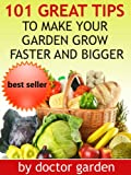 img - for gardening secrets-101 great tips to make your vegetables grow faster and bigger-discover all my secrets (doctor gardening books collection) book / textbook / text book