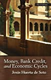 img - for Money, Bank Credit, and Economic Cycles Pocket Edition by Huerta de Soto (2012-03-14) book / textbook / text book