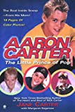 Aaron Carter: The Little Prince of Pop: The Story Behind my Son's Rise to Fame