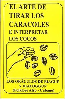 El diloggun: El arte de echar los caracoles (Coleccion