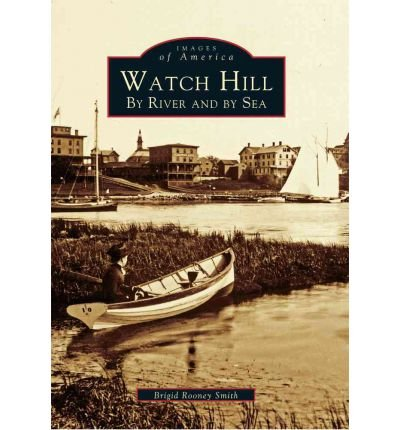 -watch-hill-by-river-and-by-sea-by-author-sep-2004-paperback-