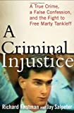 img - for A Criminal Injustice: A True Crime, a False Confession, and the Fight to Free Marty Tankleff book / textbook / text book