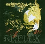 Illusion of Democracy by Reflux [Music CD]